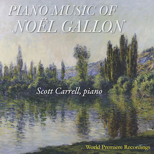 Compact Disc: PIANO MUSIC OF NOËL GALLON